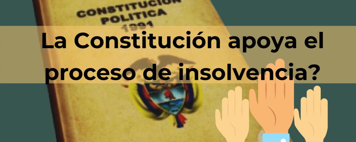 La Constitución apoya el proceso de insolvencia